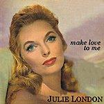 Julie London Make Love To Me