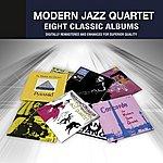 The Modern Jazz Quartet Eight Classic Albums