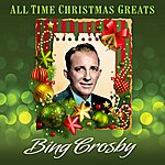 Bing Crosby All Time Christmas Greats + Bonus Tracks