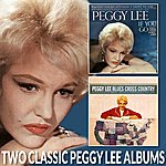 Peggy Lee If You Go / Blues Cross Country