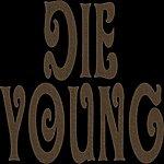 Die Young Die Young, Like We're Gonna Die Young - Single (Ke$ha & Kesha Tribute)