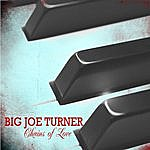 Big Joe Turner Chains Of Love