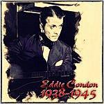 Eddie Condon Eddie Condon 1938-1945