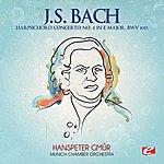 Munich Chamber Orchestra J.S. Bach: Harpsichord Concerto No. 2 In E Major, Bwv 1053 (Digitally Remastered)