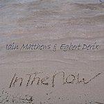 Iain Matthews In The Now