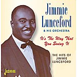 Jimmie Lunceford It's The Way That You Swing It