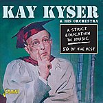 Kay Kyser A Strict Education In Music