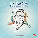Hugo Steurer J.S. Bach: Six Little Preludes, Bmv 933-938 (Digitally Remastered)