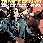 Theodore Bikel Songs Of A Russian Gypsy