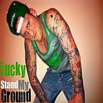 Lucky Stand My Ground - Single