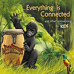 Birdsong Everything Is Connected (And Other Animal Songs For Kids)
