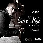 aJay Over You