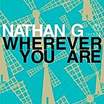 Nathan G Wherever You Are