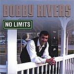 Bobby Rivers No Limits