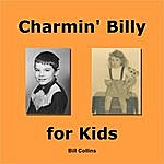 Bill Collins Charmin' Billy For Kids