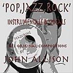 John Allison Pop, Jazz, Rock Instrumentals & Vocals