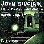 John Sinclair Full Circle (Feat. Wayne Kramer)