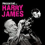 Harry James Presenting… Harry James