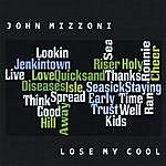 John Mizzoni Lose My Cool