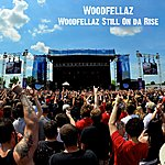 Woodfellaz Woodfellaz Still On Da Rise