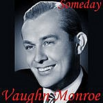Vaughn Monroe Someday