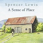 Spencer Lewis A Sense Of Place