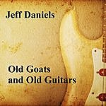 Jeff Daniels Old Goats And Old Guitars