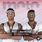 M.O.T.O. Du Tæmmer Mig (Feat. Jean Michel)
