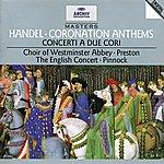 The English Concert Handel: Coronation Anthems; Concerti A Due Cori