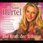 Stefanie Hertel Die Kraft Der Träume (Set)