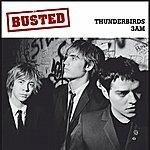 Busted Thunderbirds/3 Am