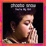 Phoebe Snow You're My Girl (2008/Live At Woodstock)