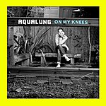Aqualung On My Knees