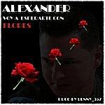 Alexander Voy A Esperarte Con Flores (Single)