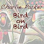 Charlie Parker Bird On Bird