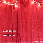 Josh Joplin Winter Is...
