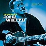 Josh White Presenting… Josh White