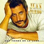 Juan Pardo ¿qué Tienes En La Cama? (Remastered)