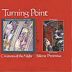 Turning Point Creatures Of The Night/ Silent Promise