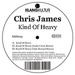 Chris James Kind Of Heavy (3-Track Single)