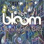 Bloom Carol Of The Bells