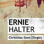Ernie Halter Christmas Soon