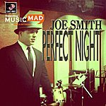 Joe Smith Perfect Night