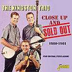 The Kingston Trio Close Up And Sold Out - Four Original Stereo Albums, 1960 - 1961