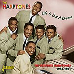 The Harptones Life Is But A Dream - The Ultimate Harptones, 1953 - 1961