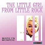 Marilyn Monroe The Little Girl From Little Rock