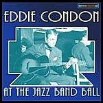 Eddie Condon Eddie Condon At The Jazz Band Ball