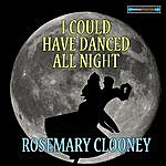 Rosemary Clooney I Could Have Danced All Night
