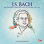 Consortium Musicum J.S. Bach: Brandenburg Concerto No. 1 In F Major, Bwv 1046 (Digitally Remastered)