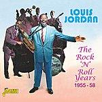 Louis Jordan The Rock 'n' Roll Years 1955 - 58
